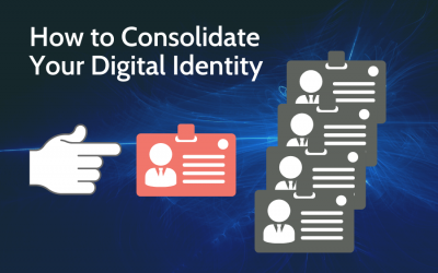 How to Consolidate Your Digital Identity