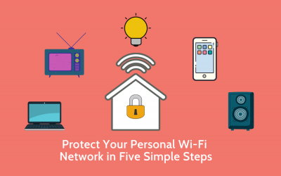 Protect Your Personal Wi-Fi Network in Five Simple Steps