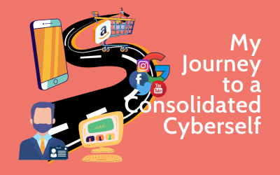 My Journey to a Consolidated Cyberself